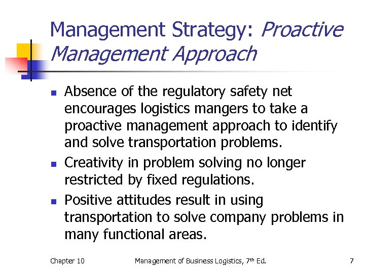 Management Strategy: Proactive Management Approach n n n Absence of the regulatory safety net