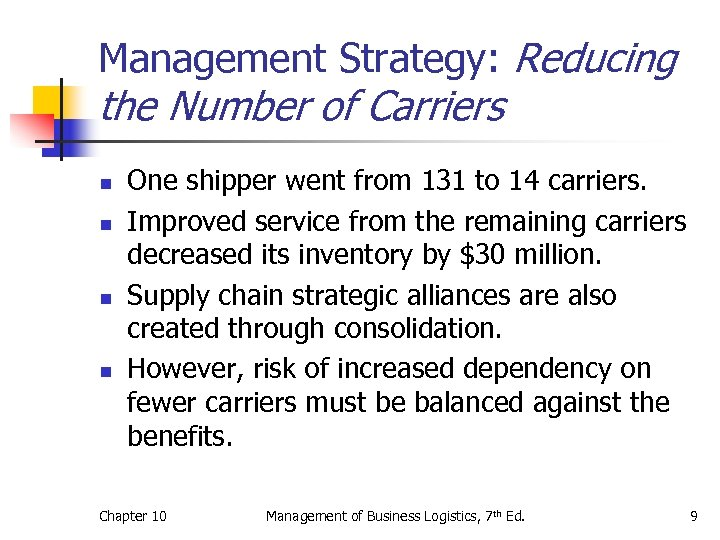Management Strategy: Reducing the Number of Carriers n n One shipper went from 131
