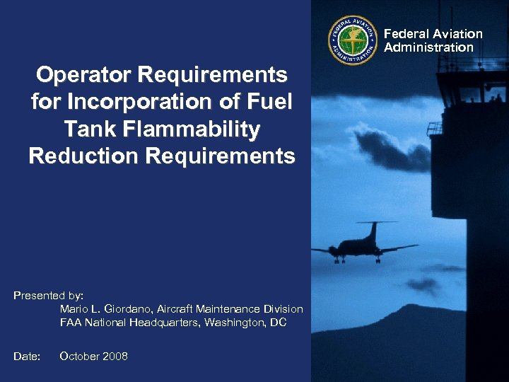 Federal Aviation Administration Operator Requirements for Incorporation of Fuel Tank Flammability Reduction Requirements Presented