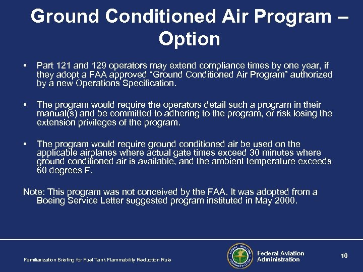 Ground Conditioned Air Program – Option • Part 121 and 129 operators may extend