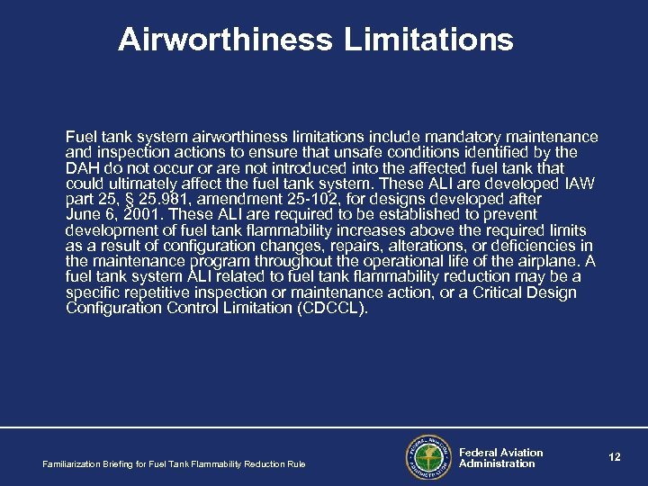 Airworthiness Limitations Fuel tank system airworthiness limitations include mandatory maintenance and inspection actions to