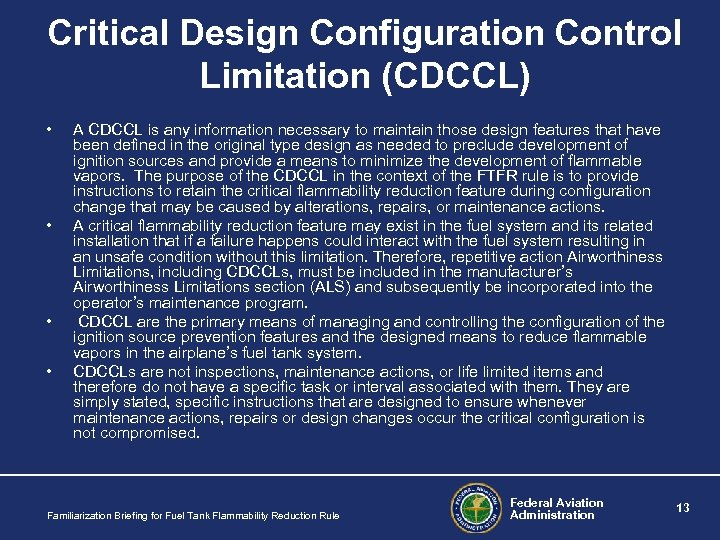 Critical Design Configuration Control Limitation (CDCCL) • • A CDCCL is any information necessary