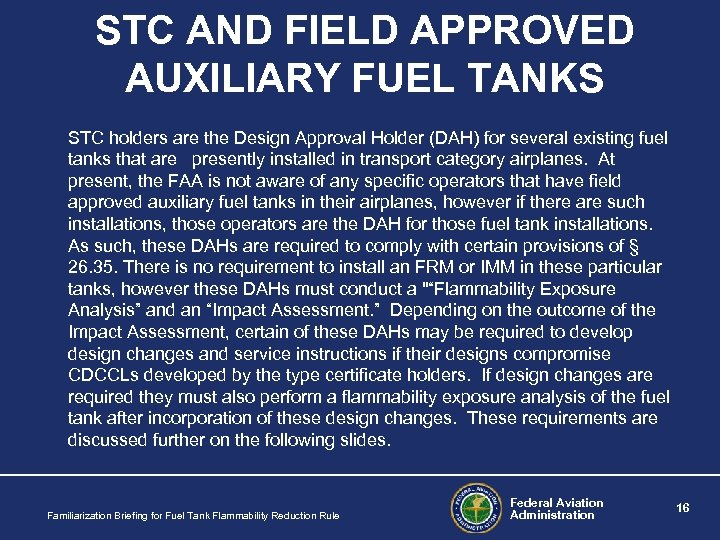 STC AND FIELD APPROVED AUXILIARY FUEL TANKS STC holders are the Design Approval Holder