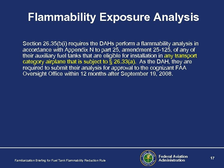 Flammability Exposure Analysis Section 26. 35(b(i) requires the DAHs perform a flammability analysis in