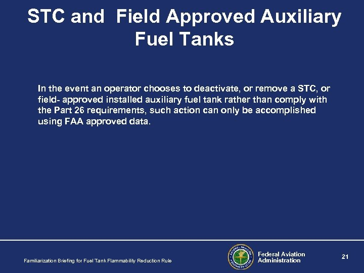 STC and Field Approved Auxiliary Fuel Tanks In the event an operator chooses to