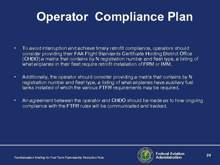 Operator Compliance Plan • To avoid interruption and achieve timely retrofit compliance, operators should