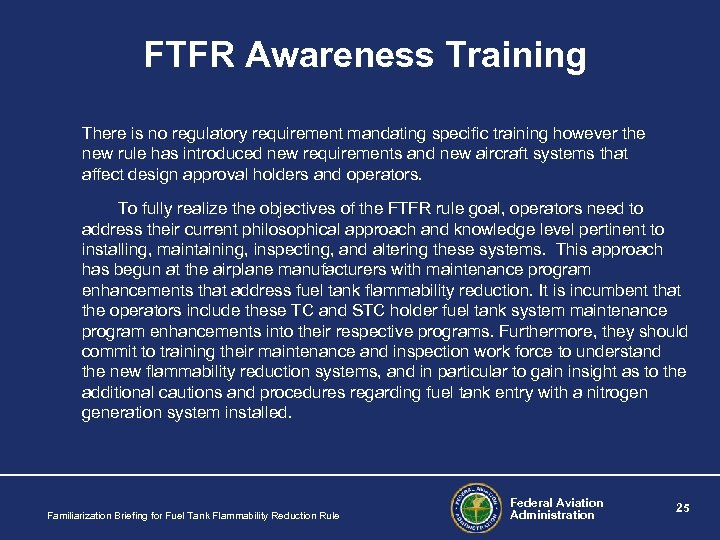 FTFR Awareness Training There is no regulatory requirement mandating specific training however the new
