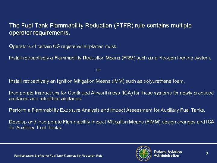 The Fuel Tank Flammability Reduction (FTFR) rule contains multiple operator requirements: Operators of certain