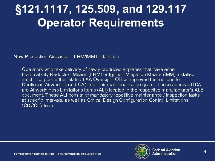 § 121. 1117, 125. 509, and 129. 117 Operator Requirements New Production Airplanes –