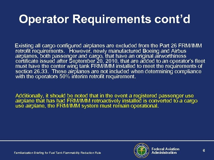 Operator Requirements cont'd Existing all cargo configured airplanes are excluded from the Part 26