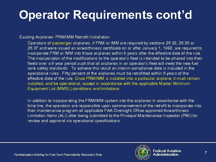 Operator Requirements cont'd Existing Airplanes- FRM/IMM Retrofit Installation Operators of passenger airplanes, if FRM