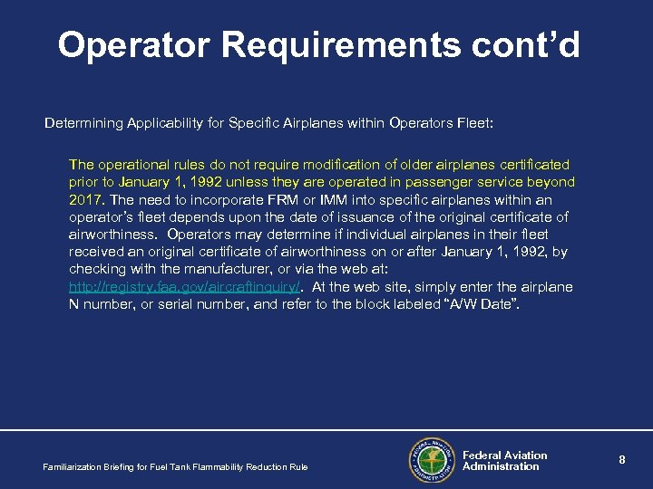 Operator Requirements cont'd Determining Applicability for Specific Airplanes within Operators Fleet: The operational rules