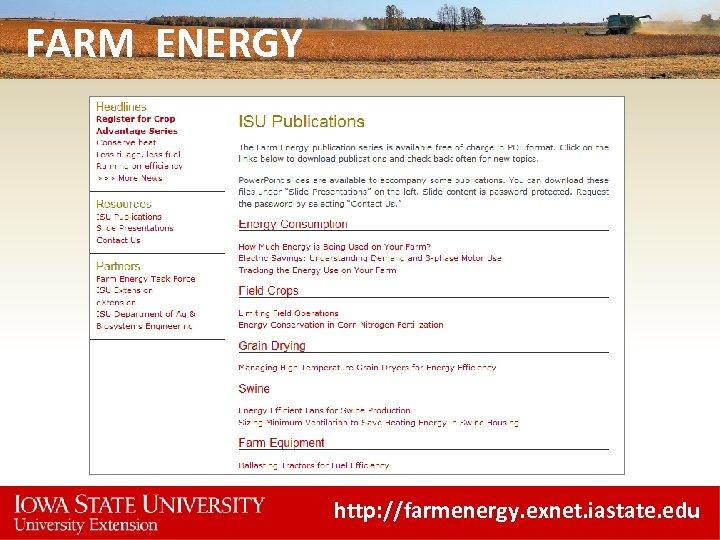 FARM ENERGY http: //farmenergy. exnet. iastate. edu