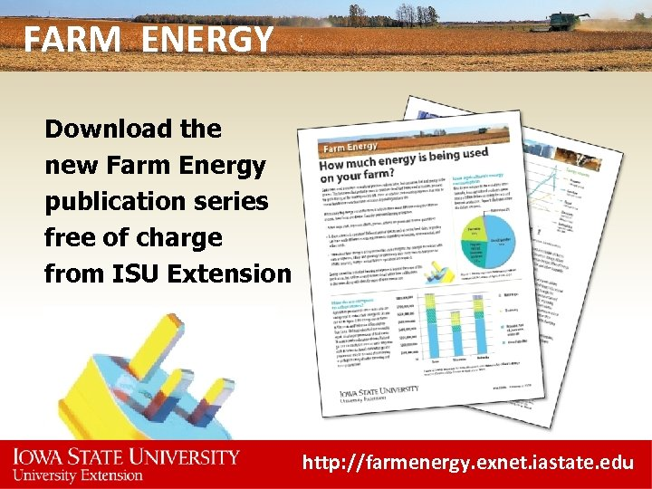 FARM ENERGY Download the new Farm Energy publication series free of charge from ISU
