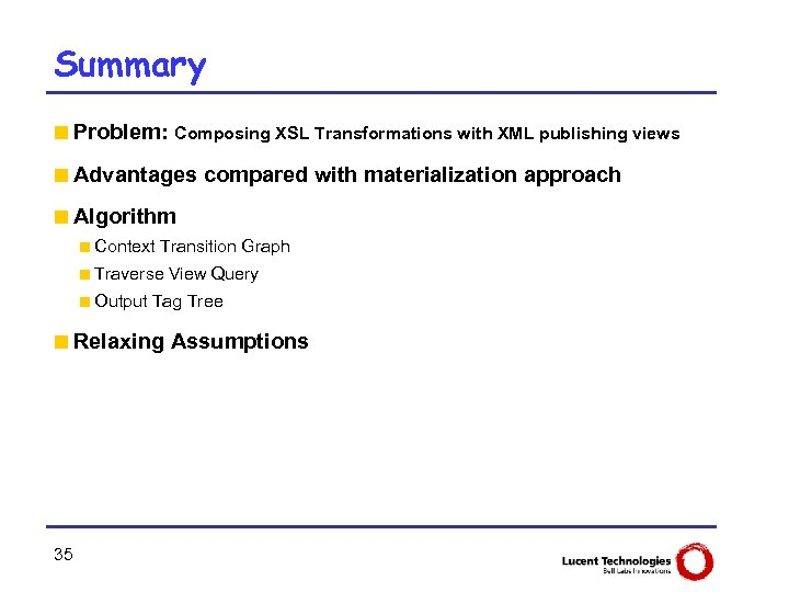 Summary <Problem: Composing XSL Transformations with XML publishing views <Advantages compared with materialization approach