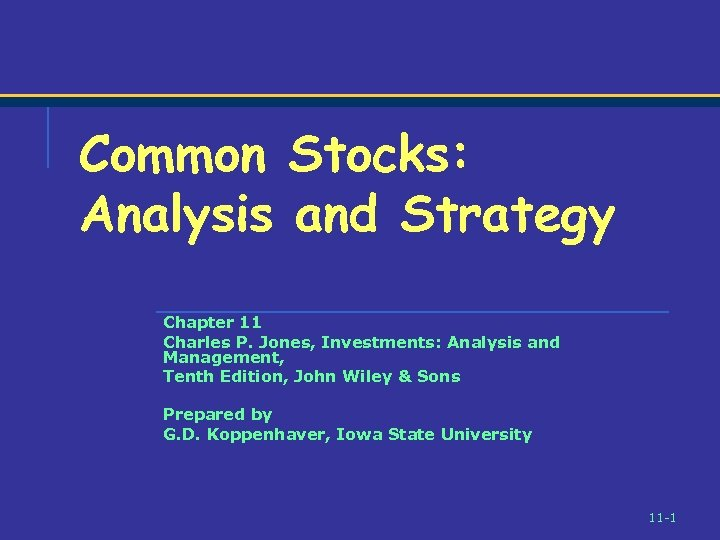 Common Stocks: Analysis and Strategy Chapter 11 Charles P. Jones, Investments: Analysis and Management,