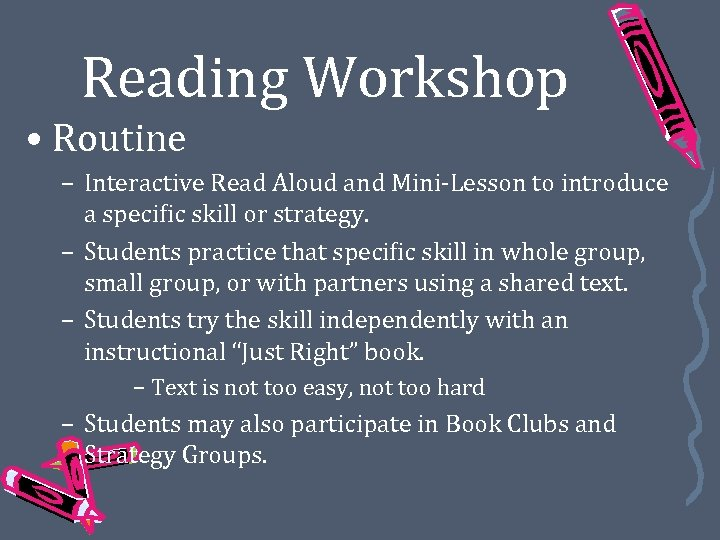 Reading Workshop • Routine – Interactive Read Aloud and Mini-Lesson to introduce a specific
