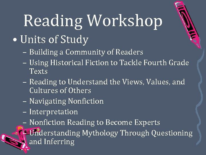 Reading Workshop • Units of Study – Building a Community of Readers – Using