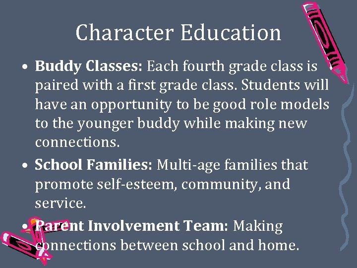 Character Education • Buddy Classes: Each fourth grade class is paired with a first