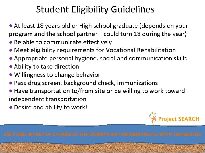 Student Eligibility Guidelines ● At least 18 years old or High school graduate (depends