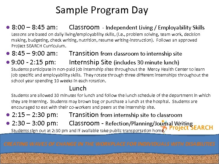 Sample Program Day ● 8: 00 – 8: 45 am: Classroom - Independent Living