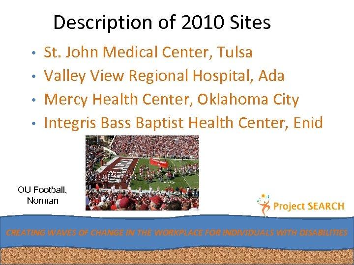 Description of 2010 Sites • St. John Medical Center, Tulsa • Valley View Regional