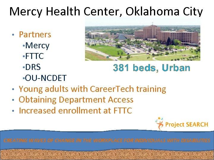 Mercy Health Center, Oklahoma City • Partners • Mercy • FTTC • DRS 381