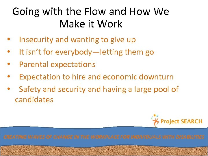 Going with the Flow and How We Make it Work • • • Insecurity