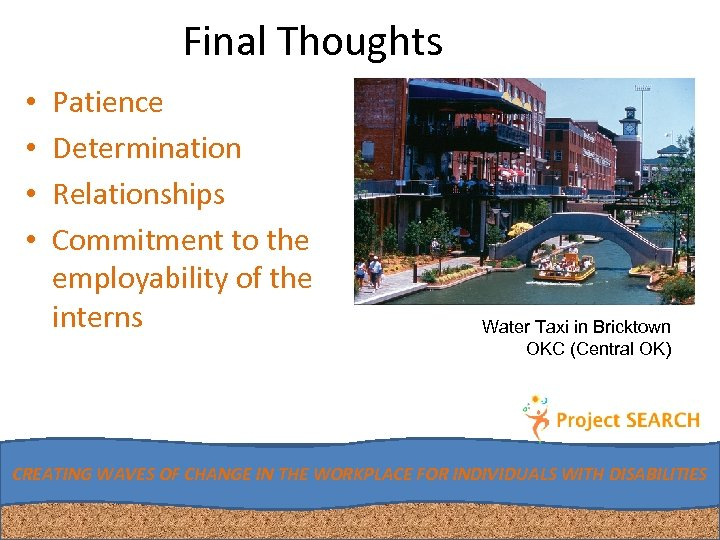 Final Thoughts • • Patience Determination Relationships Commitment to the employability of the interns