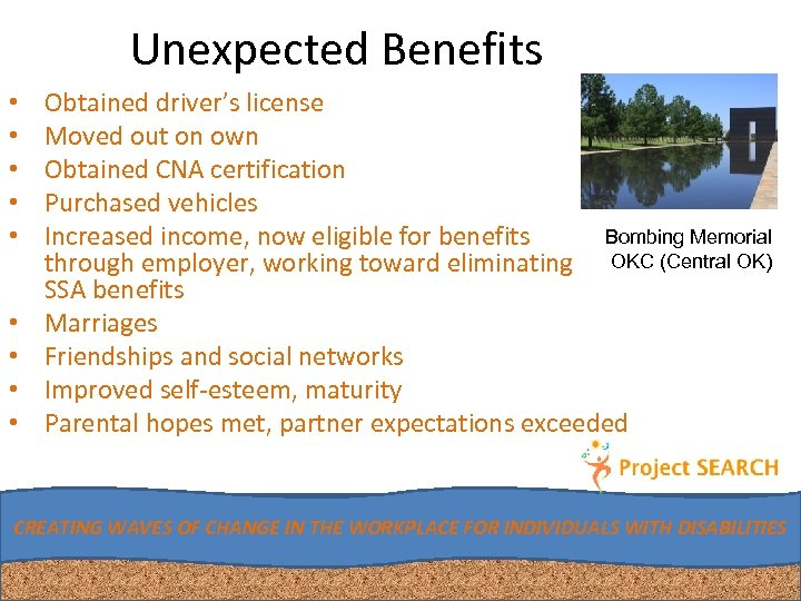 Unexpected Benefits • • • Obtained driver's license Moved out on own Obtained CNA