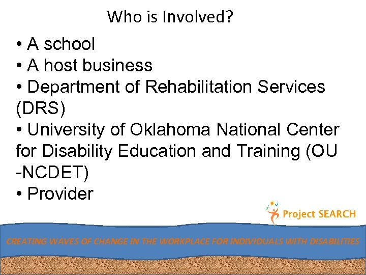 Who is Involved? • A school • A host business • Department of Rehabilitation