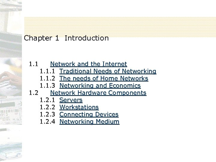 Chapter 1 Introduction 1. 1 Network and the Internet 1. 1. 1 Traditional Needs