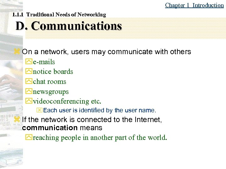 Chapter 1 Introduction 1. 1. 1 Traditional Needs of Networking D. Communications z On