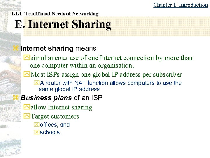 Chapter 1 Introduction 1. 1. 1 Traditional Needs of Networking E. Internet Sharing z
