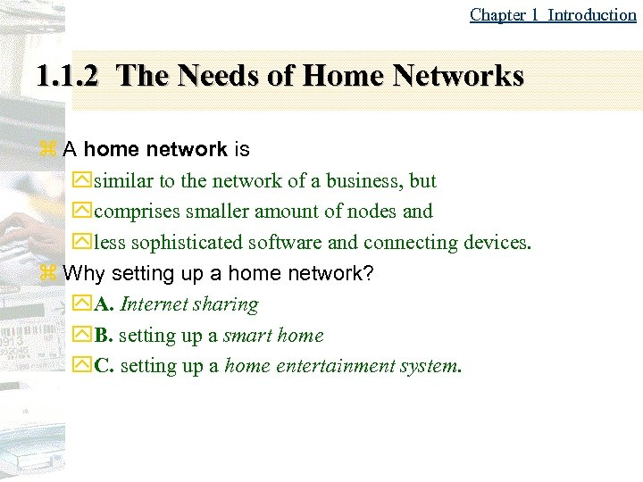 Chapter 1 Introduction 1. 1. 2 The Needs of Home Networks z A home