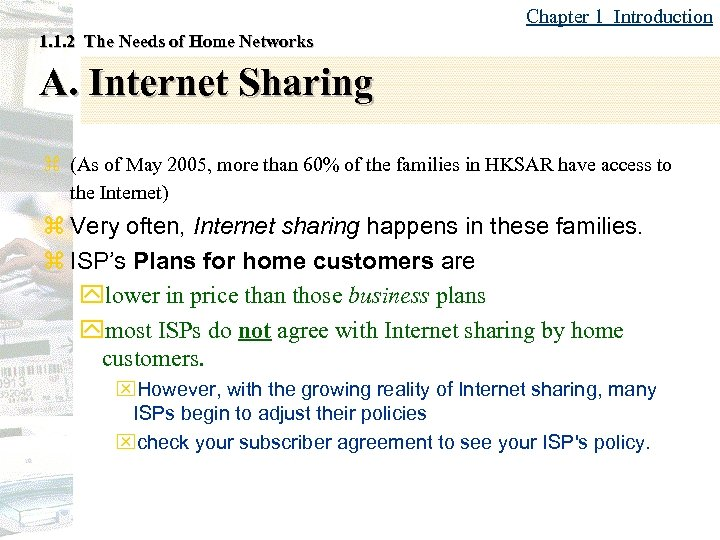 Chapter 1 Introduction 1. 1. 2 The Needs of Home Networks A. Internet Sharing