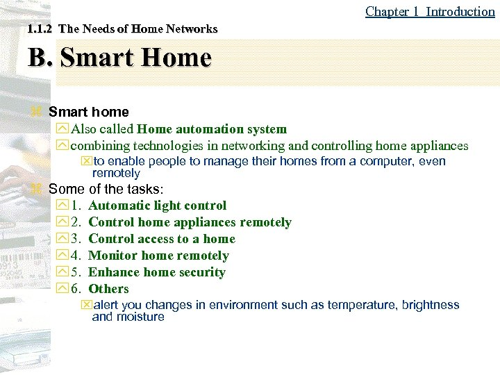 Chapter 1 Introduction 1. 1. 2 The Needs of Home Networks B. Smart Home
