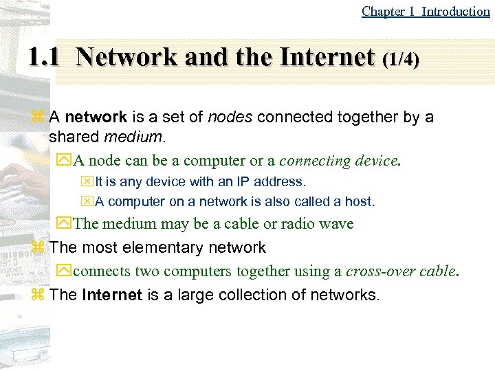 Chapter 1 Introduction 1. 1 Network and the Internet (1/4) z A network is