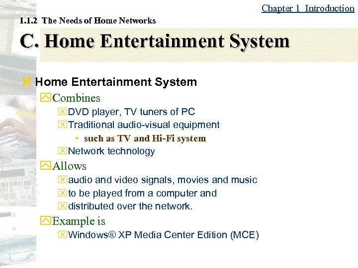 Chapter 1 Introduction 1. 1. 2 The Needs of Home Networks C. Home Entertainment