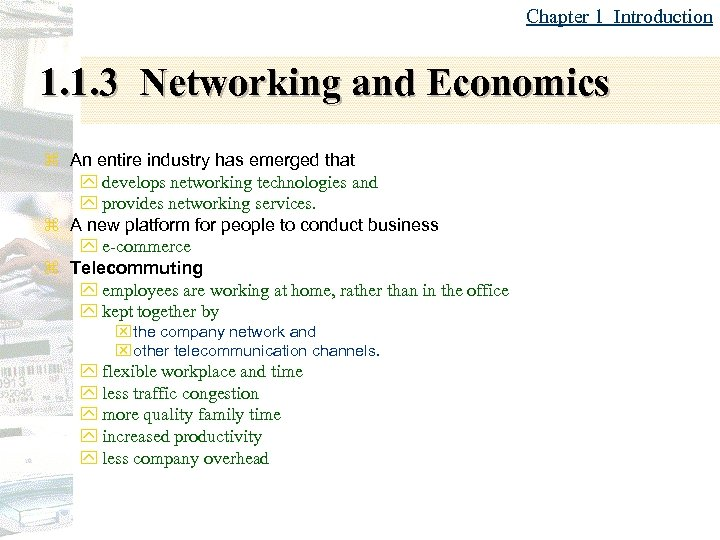 Chapter 1 Introduction 1. 1. 3 Networking and Economics z An entire industry has