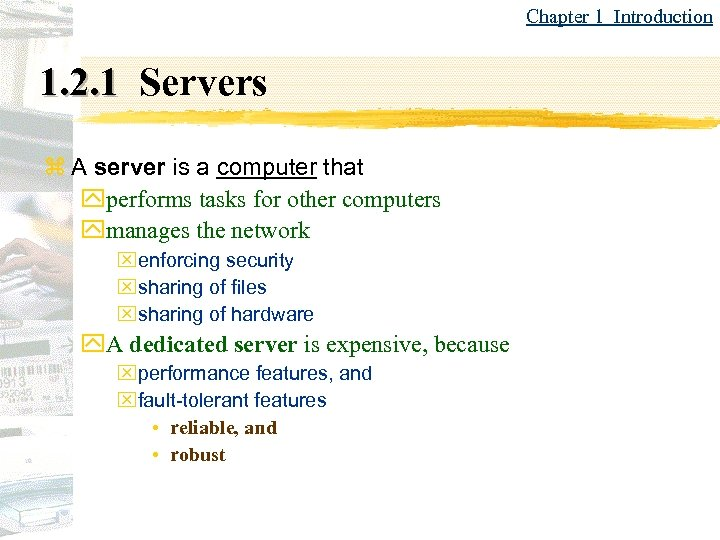 Chapter 1 Introduction 1. 2. 1 Servers z A server is a computer that