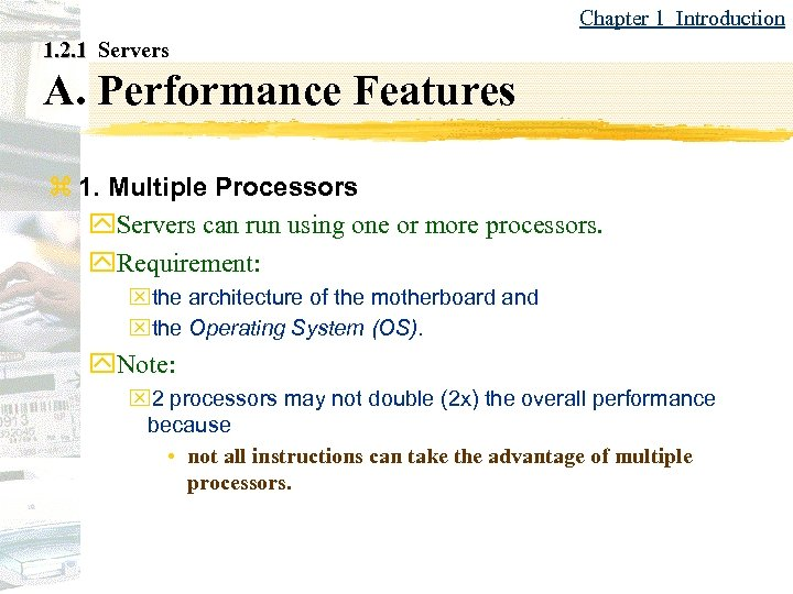 Chapter 1 Introduction 1. 2. 1 Servers A. Performance Features z 1. Multiple Processors
