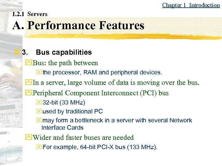 Chapter 1 Introduction 1. 2. 1 Servers A. Performance Features z 3. Bus capabilities