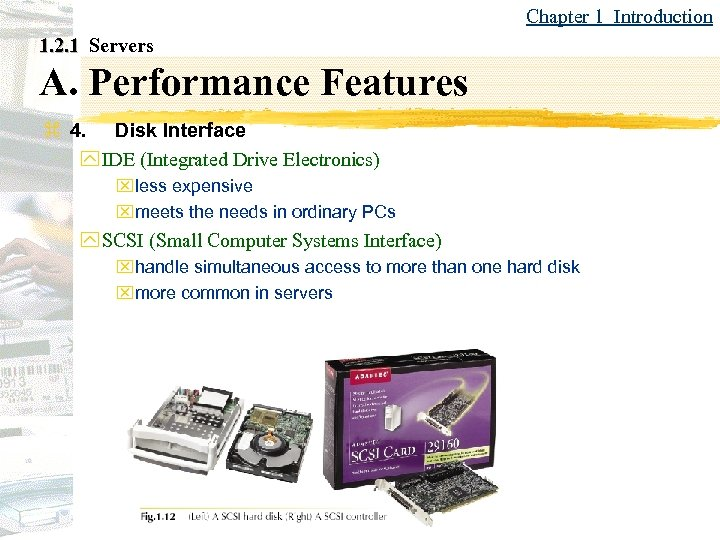 Chapter 1 Introduction 1. 2. 1 Servers A. Performance Features z 4. Disk Interface