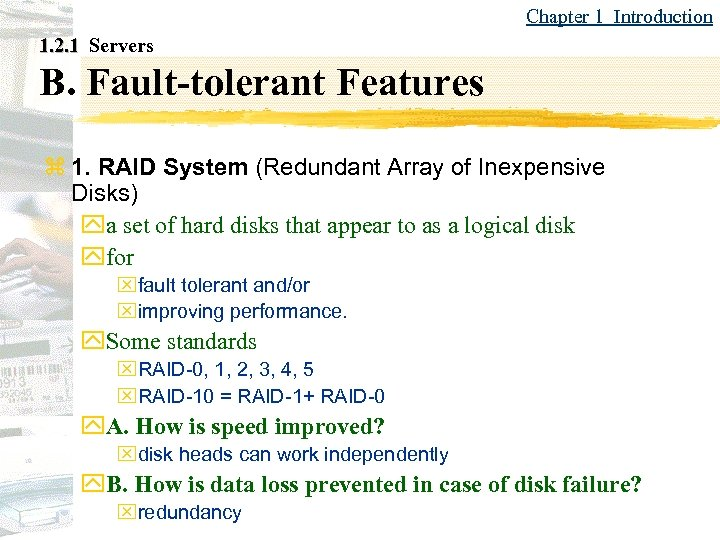 Chapter 1 Introduction 1. 2. 1 Servers B. Fault-tolerant Features z 1. RAID System