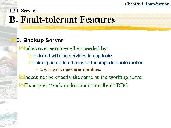 Chapter 1 Introduction 1. 2. 1 Servers B. Fault-tolerant Features z 3. Backup Server