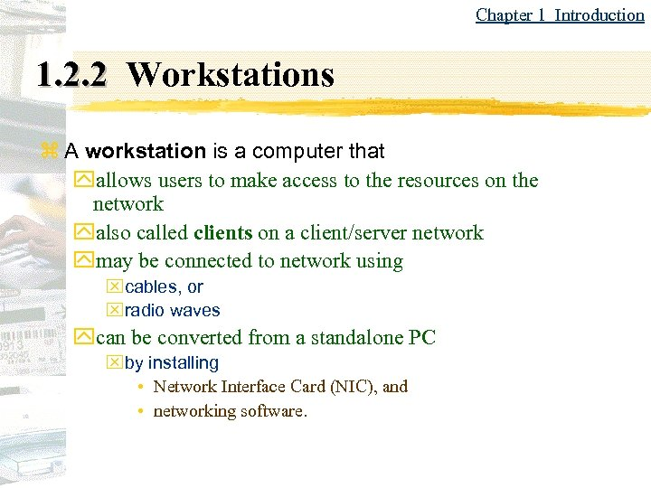 Chapter 1 Introduction 1. 2. 2 Workstations z A workstation is a computer that