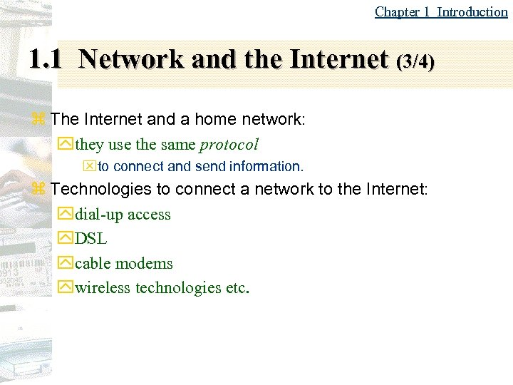 Chapter 1 Introduction 1. 1 Network and the Internet (3/4) z The Internet and