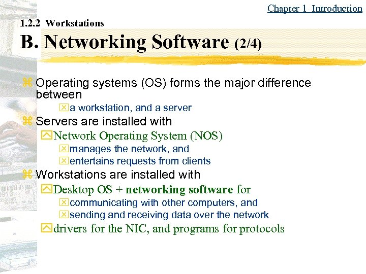 Chapter 1 Introduction 1. 2. 2 Workstations B. Networking Software (2/4) z Operating systems
