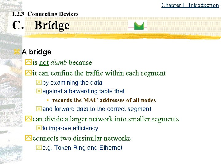 Chapter 1 Introduction 1. 2. 3 Connecting Devices C. Bridge z A bridge yis